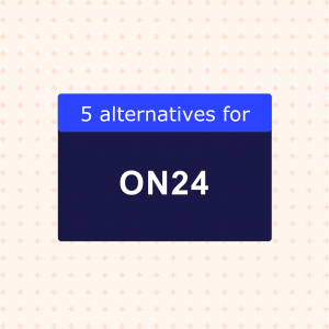 5 ON24 Alternatives for Virtual Events