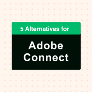 5 Adobe Connect Alternatives for Virtual Events
